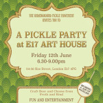 Pickle Party at E17 Art House
