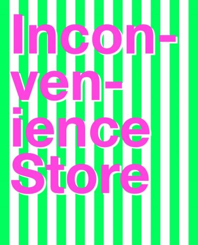 Inconvenience Store at E17 Art House